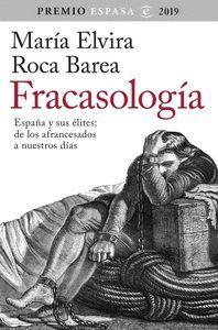 FRACASOLOGIA ESPAÑA Y SUS ELITES DE LOS AFRANCESADOS A NUESTROS DIAS