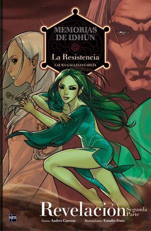 COMIC MEMORIAS DE IDHUN. LA RESISTENCIA. REVELACION 2 PARTE