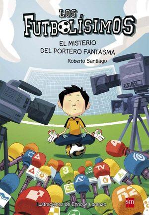 LOS FUTBOLISIMOS 3. EL MISTERIO DEL PORTERO FANTASMA