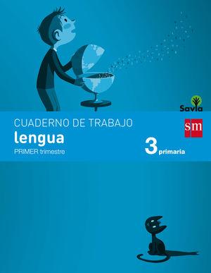 CUADERNO DE LENGUA. 3 PRIMARIA, 1 TRIMESTRE. SAVIA