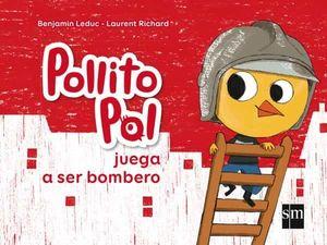 POLLITO POL 2. JUEGA A SER BOMBERO
