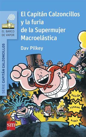 BVA 6. EL CAPITAN CALZONCILLOS Y LA FURIA DE LA SUPERMUJER MACROELASTICA