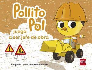 POLLITO POL 4. POLLITO POL JUEGA A SER JEFE DE OBRAS
