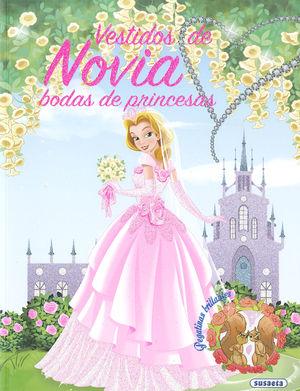 VESTIDOS DE NOVIA. BODAS DE PRINCESAS