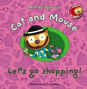 CAT AND MOUSE: LETS GO SHOPPING!