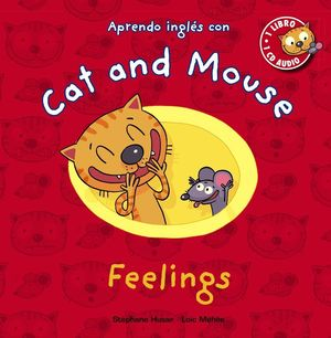 CAT AND MOUSE. FEELINGS