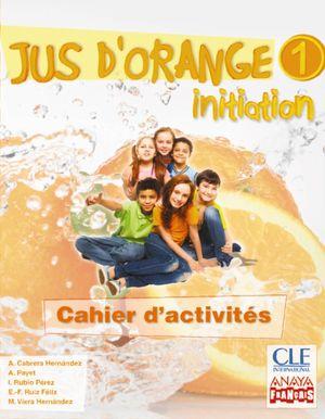 5EP. JUS ORANGE 1 CAHIER INITIATION ANAYA