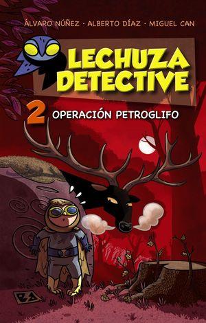 LECHUZA DETECTIVE 2. OPERACION PETROGLIFO
