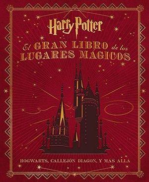 EL GRAN LIBRO DE LOS LUGARES MAGICOS DE HARRY POTTER