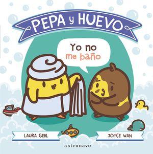 PEPA Y HUEVO. YO NO ME BAÑO