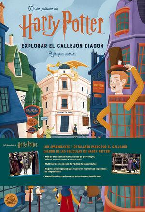 HARRY POTTER. EXPLORAR EL CALLEJON DIAGON. UNA GUIA ILUSTRADA