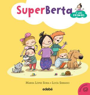 EMOCIONES 1. SUPERBERTA Y LOS PRIMOS