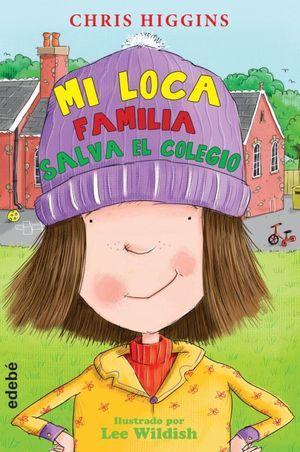 MI LOCA FAMILIA 6. MI LOCA FAMILIA SALVA EL COLEGIO