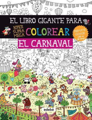 EL LIBRO GIGANTE PARA COLOREAR: EL CARNAVAL