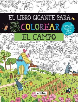 EL LIBRO GIGANTE PARA COLOREAR. EL CAMPO