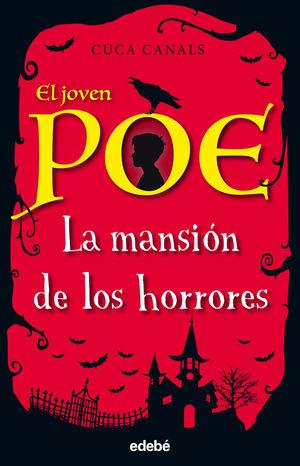 EL JOVEN POE 3. LA MANSION DE LOS HORRORES