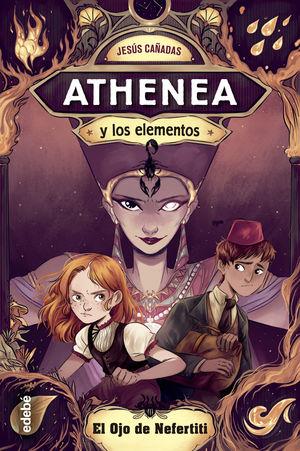 ATHENEA Y LOS ELEMENTOS 1. EL OJO DE NEFERTITI