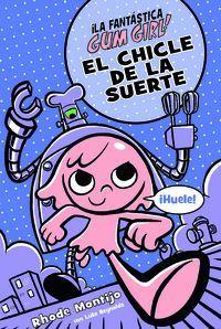GUM GIRL 2. EL CHICLE DE LA SUERTE