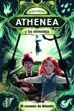 ATHENEA Y LOS ELEMENTOS 2. EL CORAZON DE ATLANTIS