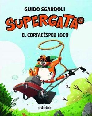 SUPERGATA 3. EL CORTACESPED LOCO