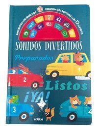SONIDOS DIVERTIDOS. PREPARADOS, LISTOS, YA