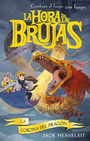 LA HORA DE LAS BRUJAS 5. LA CORONA DEL DRAGON