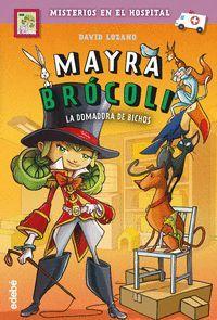 MAYRA BROCOLI 4. LA DOMADORA DE BICHOS