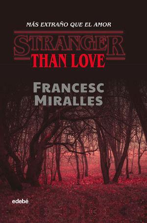 STRANGER THAN LOVE. MAS EXTRAÑO QUE EL AMOR