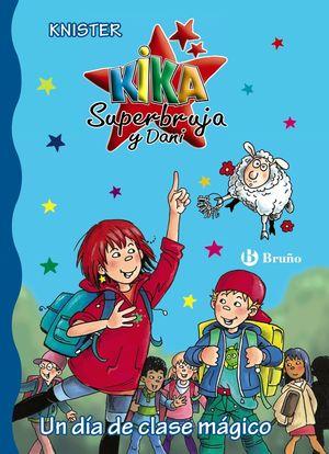 KIKA SUPERBRUJA 15. UN DIA DE CLASE MAGICO