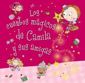 CAMILA, EL HADA DE LOS CUPCAKES. LOS CUENTOS MAGICOS DE CAMILA Y SUS AMIGAS