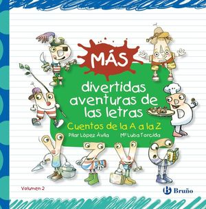 MAS DIVERTIDAS AVENTURAS DE LAS LETRAS. CUENTOS DE LA A A LA Z