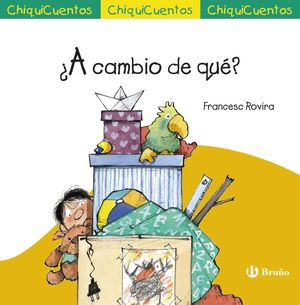 CHIQUICUENTOS 48. A CAMBIO DE QUE