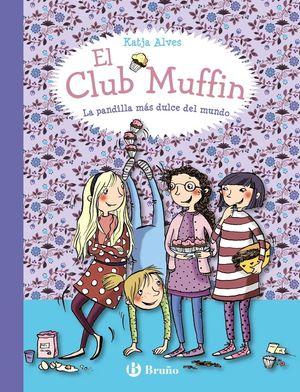 EL CLUB MUFFIN 1. LA PANDILLA MAS DULCE DEL MUNDO