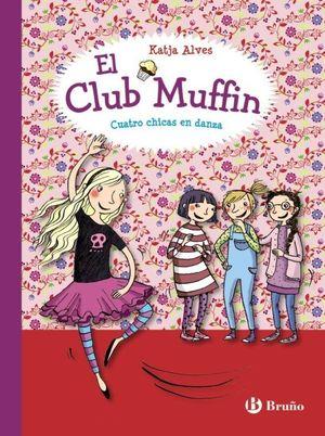 EL CLUB MUFFIN 2. CUATRO CHICAS EN DANZA