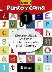PUNTO Y COMA LENGUA CUADERNO Nº 1. 1º /2º EDUCACION PRIMARIA DIRECCIONALIDAD. GRAFISMOS. LAS LETRAS VOCALES Y LOS NUMEROS