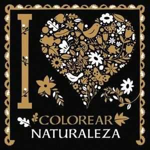 I LOVE COLOREAR NATURALEZA