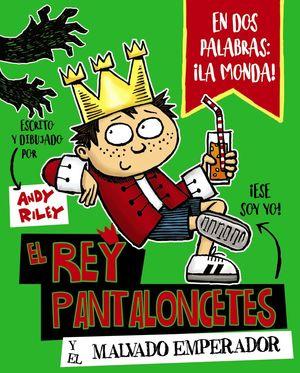 EL REY PANTALONCETES 1. Y EL MALVADO EMPERADOR