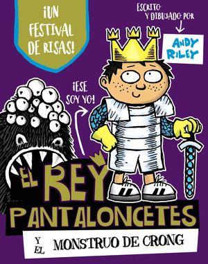 EL REY PANTALONCETES 2. Y EL MONSTRUO DE CRONG