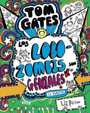 TOM GATES 11. LOS LOBOZOMBIS SON GENIALES (Y PUNTO)