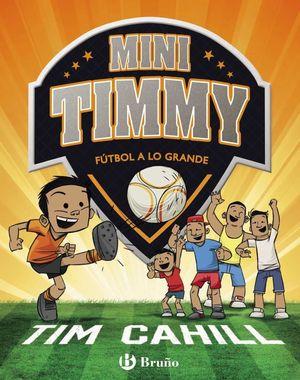 MINI TIMMY - FUTBOL A LO GRANDE