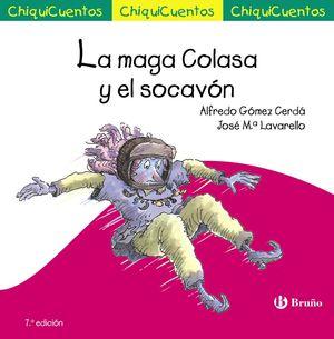 CHIQUICUENTOS 7. LA MAGA COLASA Y EL SOCAVON