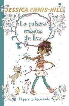 LA PULSERA MAGICA DE EVA, 2. EL PERRITO HECHIZADO