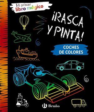 MI PRIMER LIBRO MAGICO. RASCA Y PINTA COCHES DE COLORES