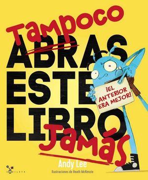 TAMPOCO ABRAS ESTE LIBRO JAMAS