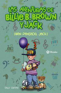 LAS AVENTURAS DE BILLIE B. BROWN Y JACK 4. BIEN PENSADO, JACK
