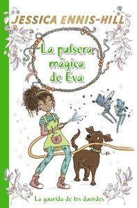 PULSERA MAGICA DE EVA 3. LA GUARIDA DE LOS DUENDES