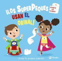 LOS SUPERPEQUES USAN ORINAL