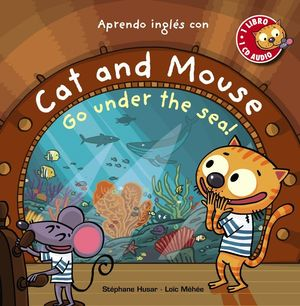 CAT AND MOUSE, GO UNDER THE SEA