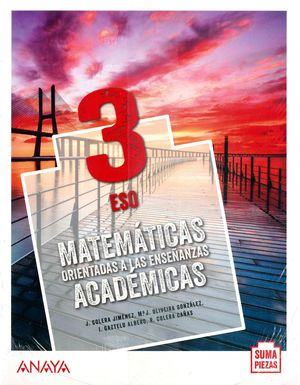 3ESO. MATEMATICAS ACADEMICAS MONOVOLUMEN COLEGIOS BILINGUES SUMA PIEZAS ANDALUCIA ANAYA