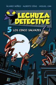 LECHUZA DETECTIVE 5. LOS CINCO SALVAJES